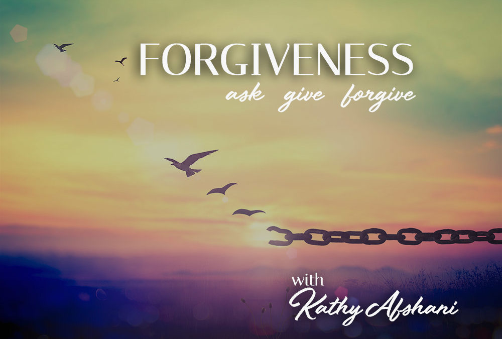 Forgiveness with Kathy Afshani
