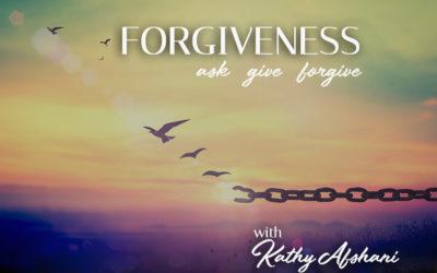 Forgiveness with Kathy Afshani